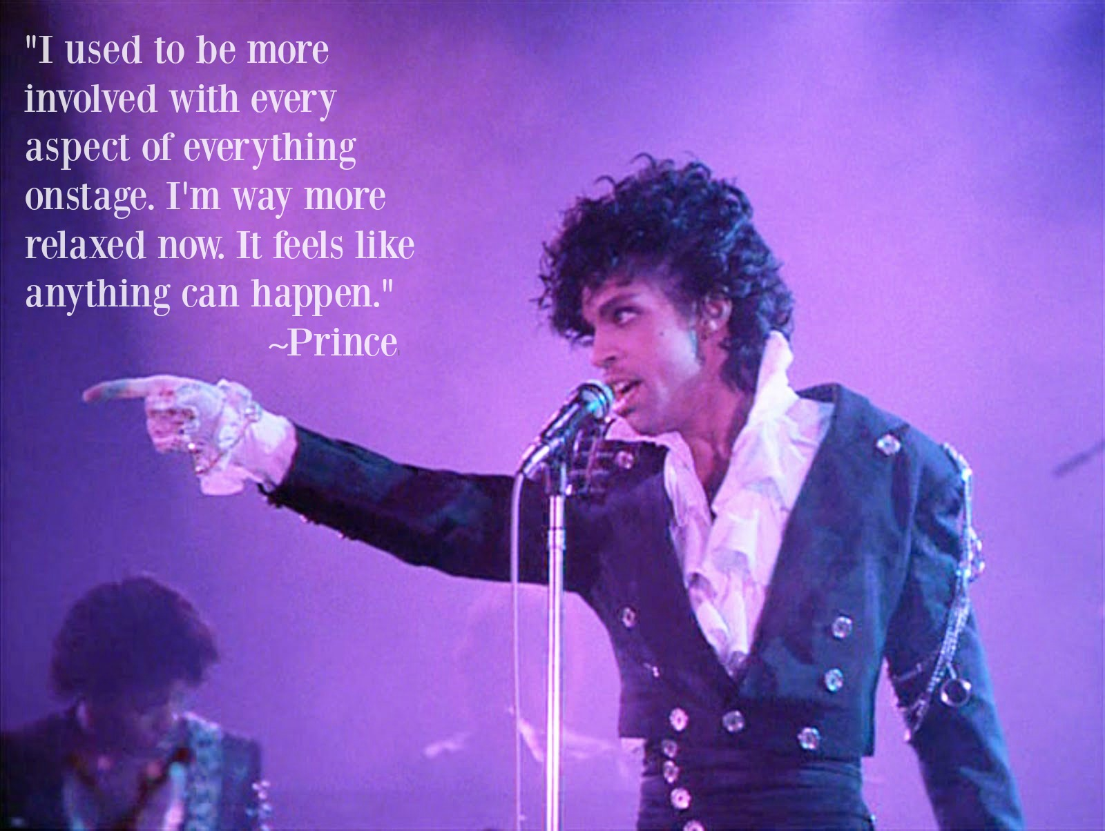 I used to be more involved with every aspect of everything on stage - Prince quote and Purple Rain photo