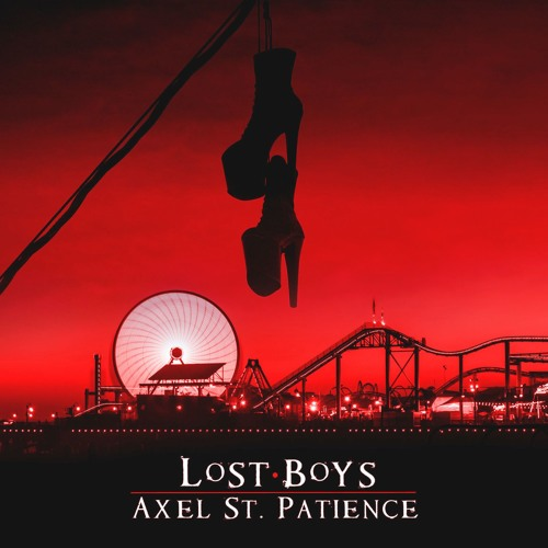 """Axel St. Patience Unveils New Single """"Lost Boys"""""""