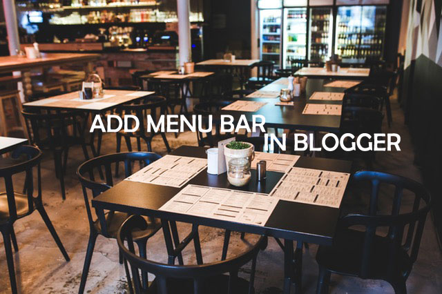 How to Add Menu Bar in Blogger