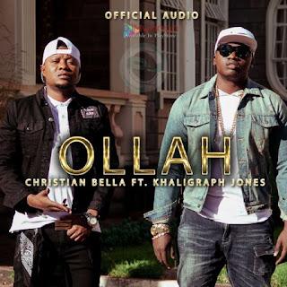 Christian Bella Ft Khaligraph Jones - Ollah.