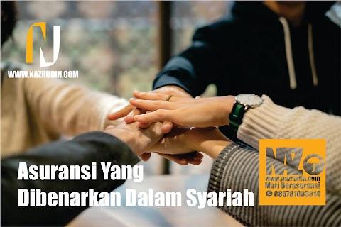 Asuransi Yang Dibenarkan Dalam Syariah