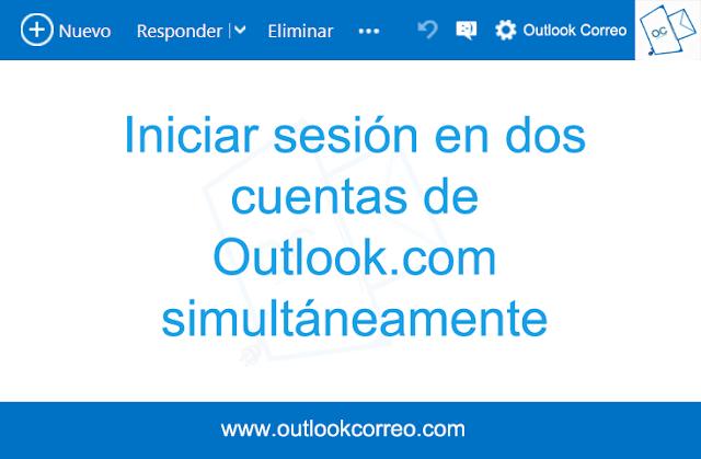 Iniciar sesión en dos cuentas de Outlook.com de manera simultánea