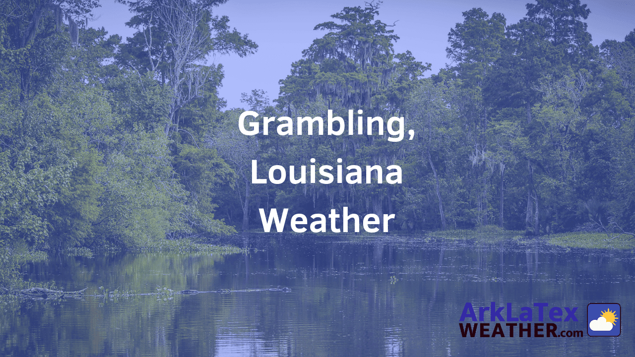 Grambling, Louisiana, Weather Forecast, Lincoln Parish, Grambling weather, GramblingNews.com, ArkLaTexWeather.com