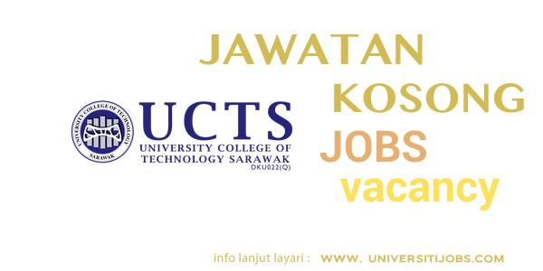 Jawatan Kosong University College of Technology Sarawak 2016
