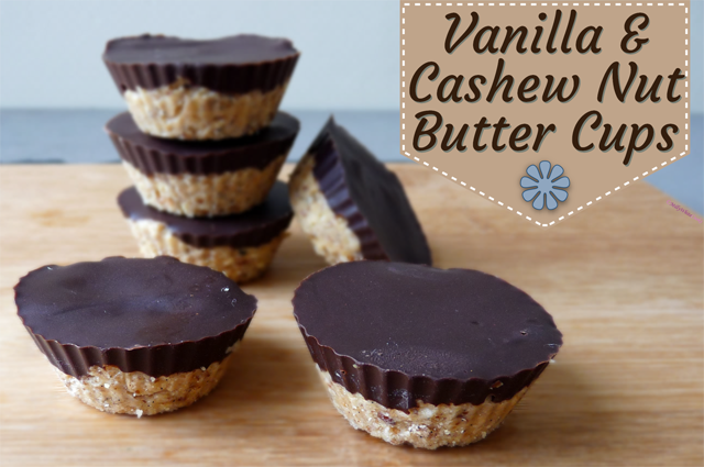 Vanilla & Cashew Nut Butter Cups Recipe