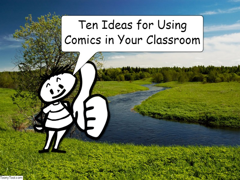 10 Ideas for Using Comics In Your Classroom