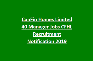 CanFin Homes Limited 40 Manager Jobs CFHL Recruitment Notification 2019