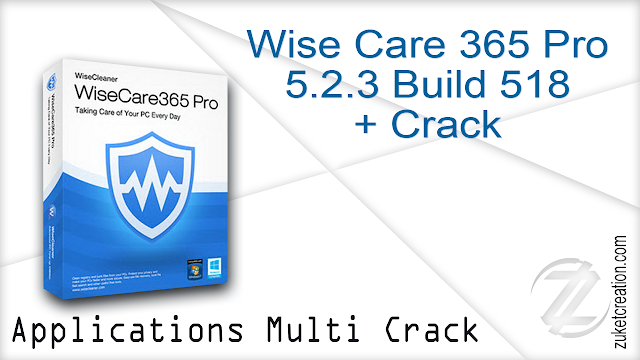 Wise Care 365 Pro 5.2.3 Build 518 + Crack