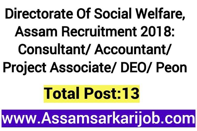 Directorate Of Social Welfare, Assam Recruitment 2018: Consultant/ Accountant/ Project Associate/ DEO/ Peon