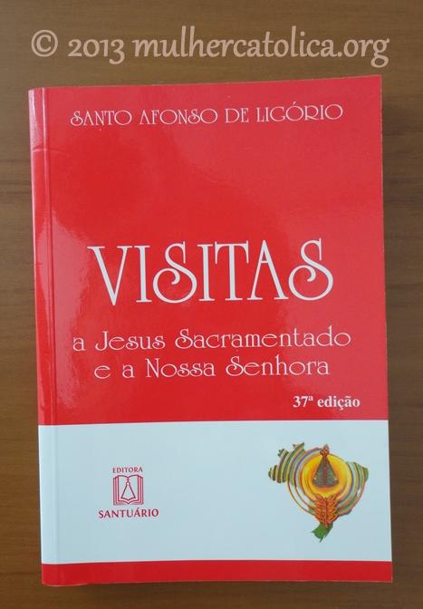 """Prêmio: Livro """"Visitas a Jesus Sacramentado e a Nossa Senhora"""" - Editora Santuário"""
