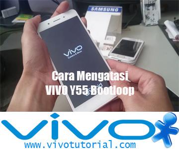 Cara Mengatasi VIVO Y55 Bootloop