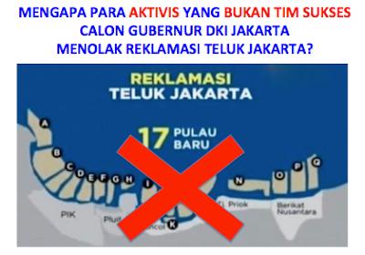 Aktivis Non Timses Calon Gubernur DKI yang MENOLAK REKLAMASI