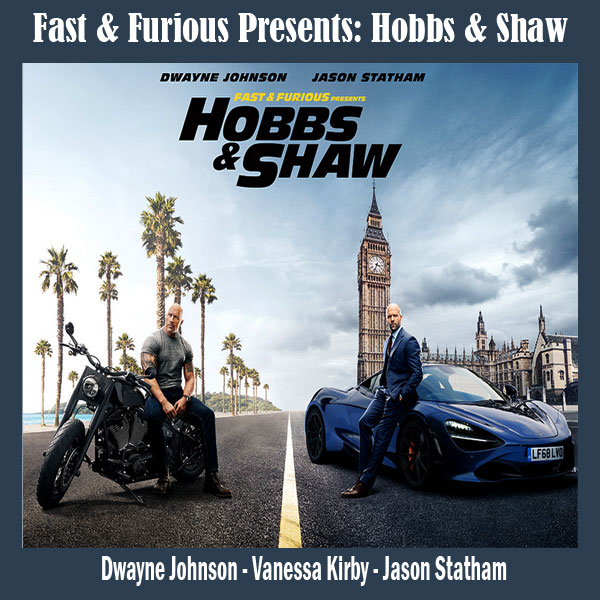 Fast & Furious Presents: Hobbs & Shaw, Film Fast & Furious Presents: Hobbs & Shaw, Fast & Furious Presents: Hobbs & Shaw Synopsis, Fast & Furious Presents: Hobbs & Shaw Trailer, Fast & Furious Presents: Hobbs & Shaw Review, Download Poster Fast & Furious Presents: Hobbs & Shaw