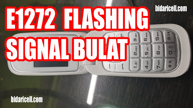 SAMSUNG E1272 SIGNAL BULAT -CARA FLASHING E1272