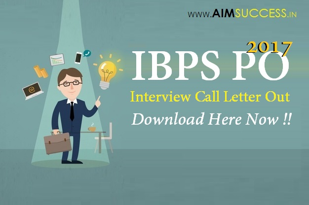 IBPS PO 2017 Interview Call Letter Out, Download Now !!