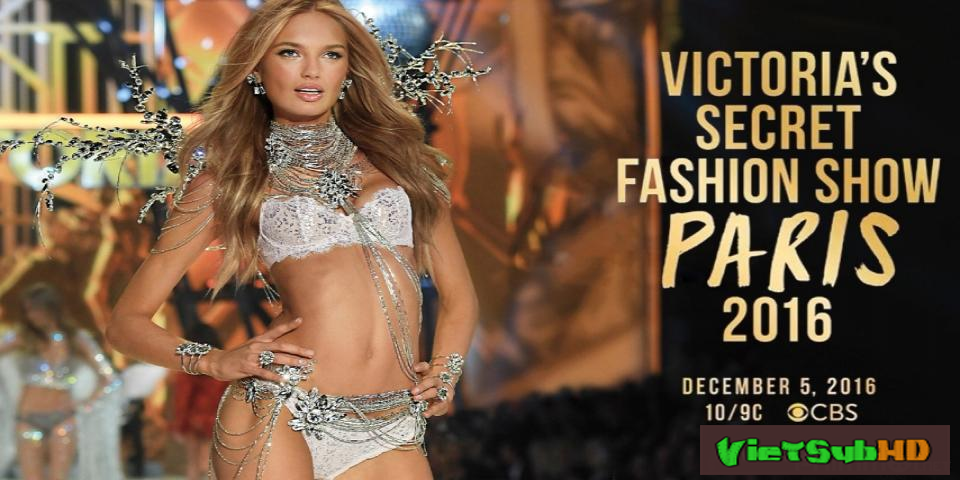 Phim Victoria's Secret Fashion Show 2016 VietSub HD | Victoria's Secret Fashion Show Paris 2016 2016