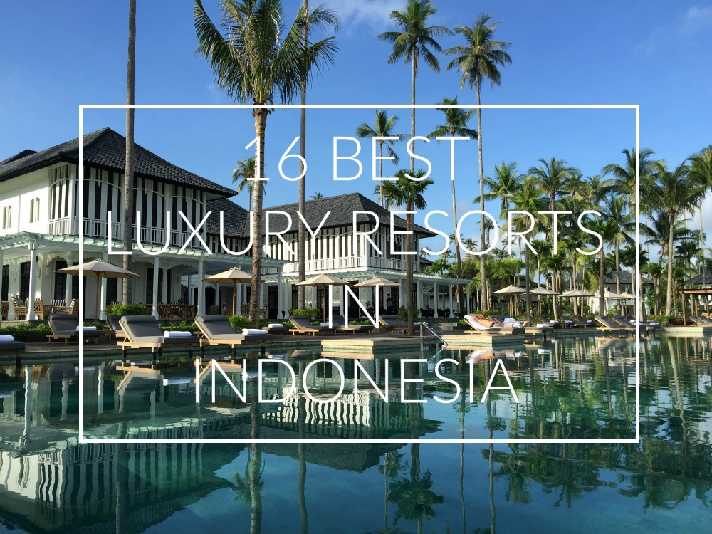 16 BEST LUXURY RESORTS IN INDONESIA