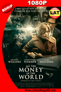 Todo el Dinero del Mundo (2017) Latino HD BDRIP 1080P - 2017