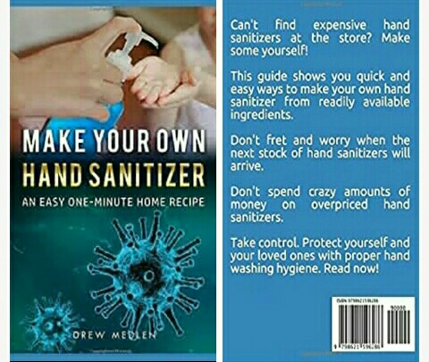 Drew Medlen's Book: Guide - How to Make Your Own Hand Sanitizer