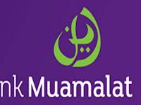 Lowongan Kerja Bank Muamalat Lampung dan Kalimantan Tingkat SMA/SMK/D3 Terbaru