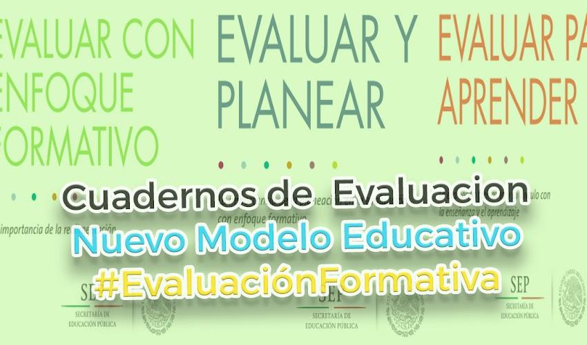 Cuadernos de evaluación del nuevo modelo educativo