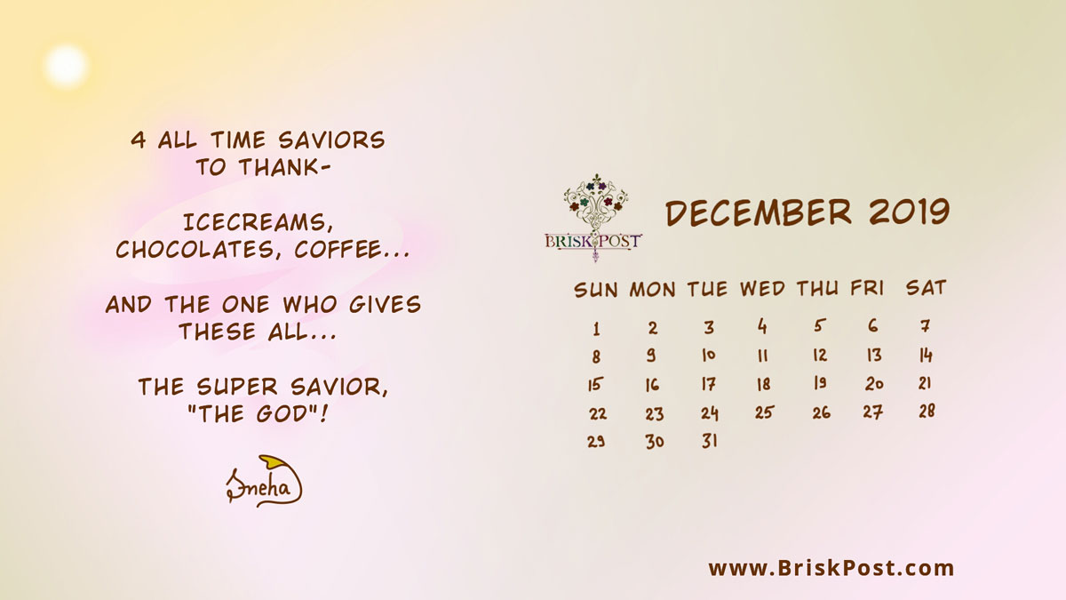 Monthly December 2019 calendar with pink-yellow background: Desktop wallpaper on thanking the savior, the god with hopeful and faithful message, '4 all time saviors to thank: icecreams, chocolates, coffee, and the one who gives them all... the super savior, the God'