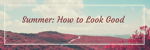 Summer: How to look good