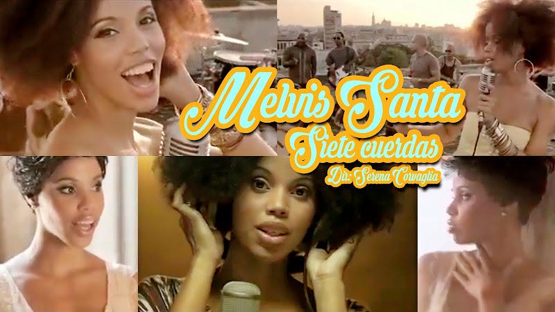 Melvis Santa - ¨Siete cuerdas¨ - Videoclip - Dirección: Serena Corvaglia. Portal del Vídeo Clip Cubano