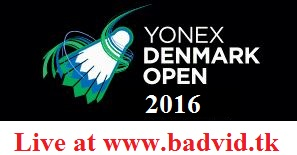 Yonex Denmark Open 2016 live streaming and videos