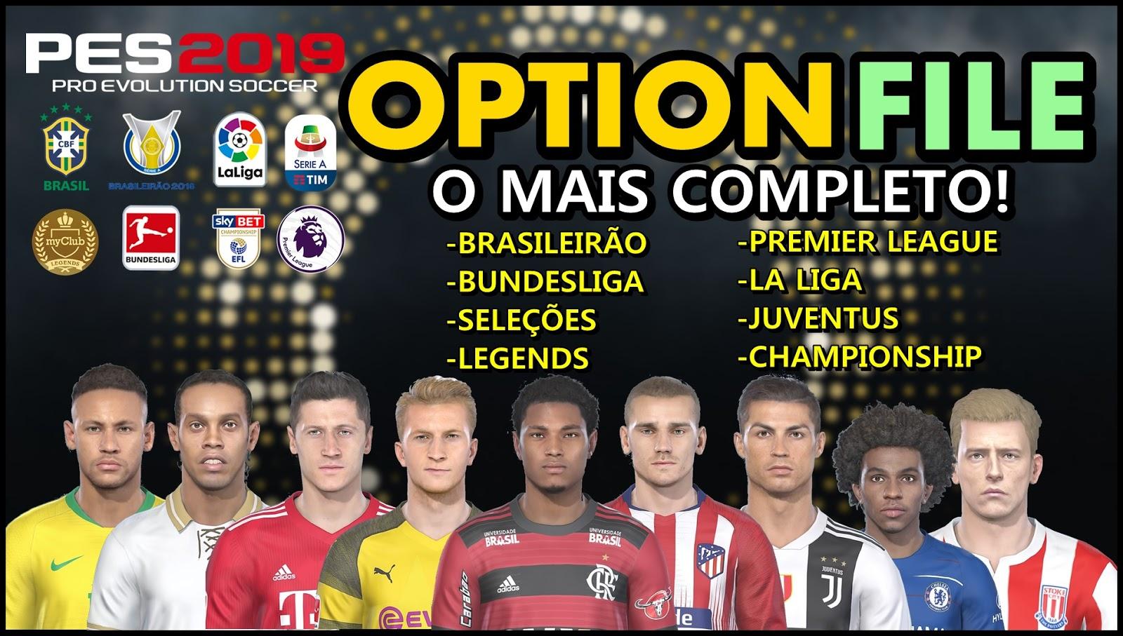07257bf872 Pes Vício BR  PES 2019 OPTION FILE - O MAIS COMPLETO ATÉ O MOMENTO ...
