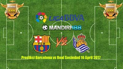 AGEN BOLA - Prediksi Barcelona vs Real Sociedad 16 April 2017