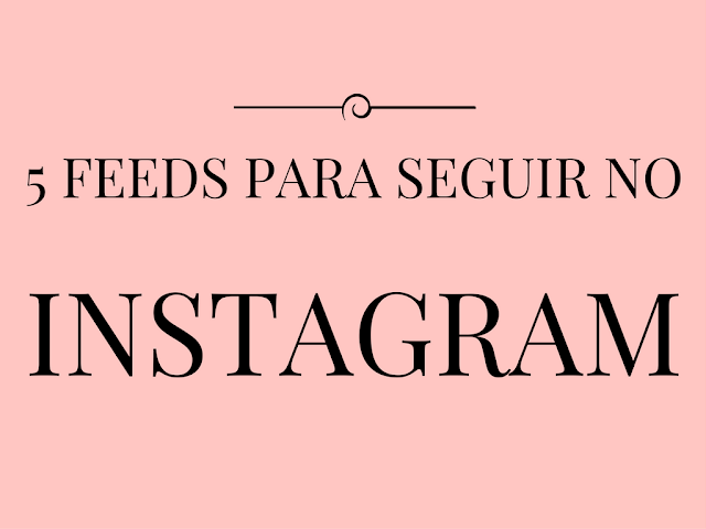 feeds para seguir no instagram