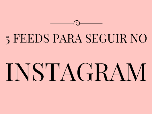 6 Feeds Para Seguir no Instagram