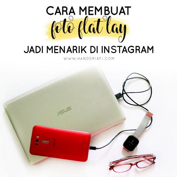 Yuk Praktekan Tips ini, Supaya Foto Flat Lay di Instagram-mu Jadi Menarik!