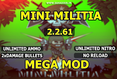 Mini militia 2.2.61 Mega mod Pro Pack and Unlimited Nitro + Unlimited Ammo ONE SHOT KILL MOD [exclusive]
