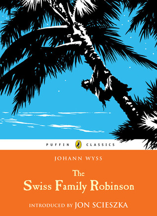 The Swiss Family Robinson by Johann David Wyss (5 star review)