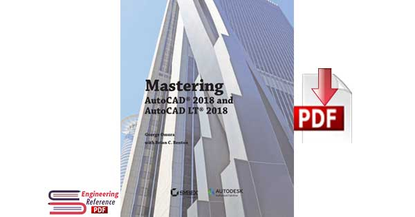 Mastering AutoCAD 2018 and AutoCAD LT 2018 By George Omura and Brian C. Benton