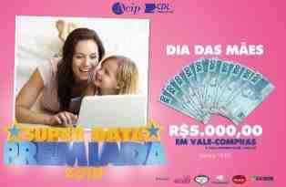 Promoção ACIP e CDL Ponte Nova Dia das Mães 2018 Super Data Premiada