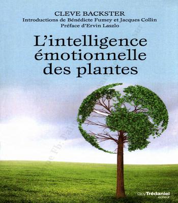 L'intelligence emotionnelle des plantes : Les plantes sont-elles en résonance avec nos émotions ?-PDF