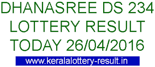 Kerala lottery result, Dhanasree Lottery result, Dhanasree DS-234 lottery result, Today's Dhanasree Lottery DS-234 result , 26-04-2016 Dhanasree Lottery result, Dhanasree DS 234 lottery result