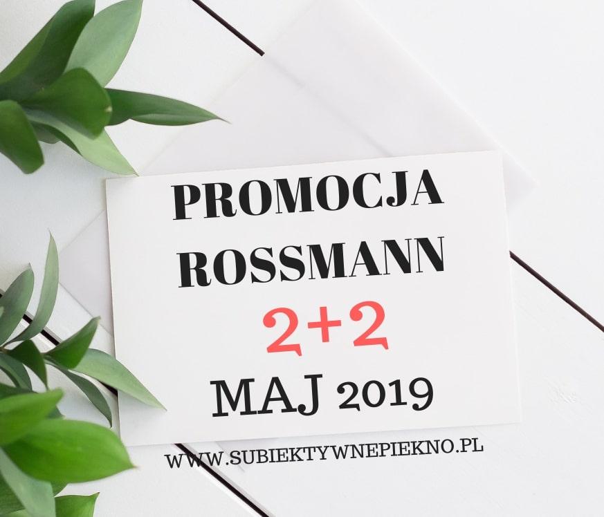 PROMOCJA ROSSMANN 2+2 MAJ 2019 | PIELĘGNACJA TWARZY!