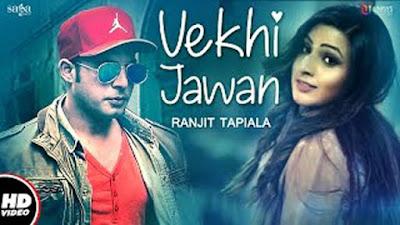 Vekhi Jawan Lyrics – Ranjit Tapiala   Mukhtar Sahota   Latest Punjabi Songs 2017