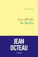 http://exulire.blogspot.fr/2016/05/les-tilleuls-de-berlin-jean-octeau.html