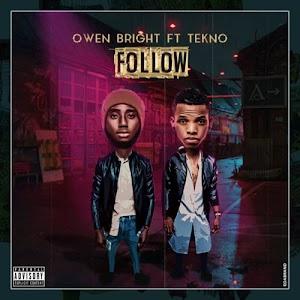 Download Mp3 | Owen Bright ft Tekno - Follow