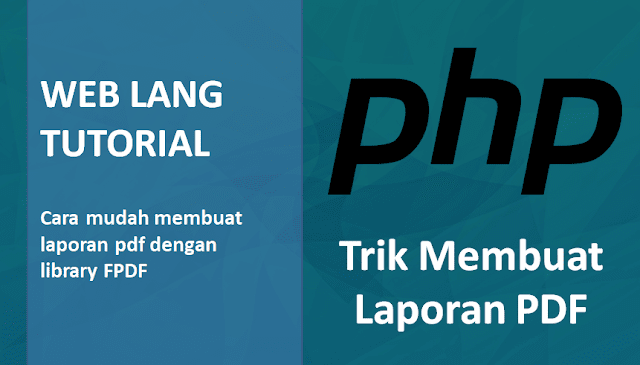Membuat Laporan Di PHP Dengan Libaray FPDF