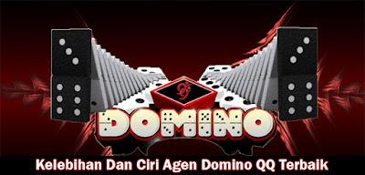 Kelebihan Dan Ciri Agen Domino QQ Terbaik