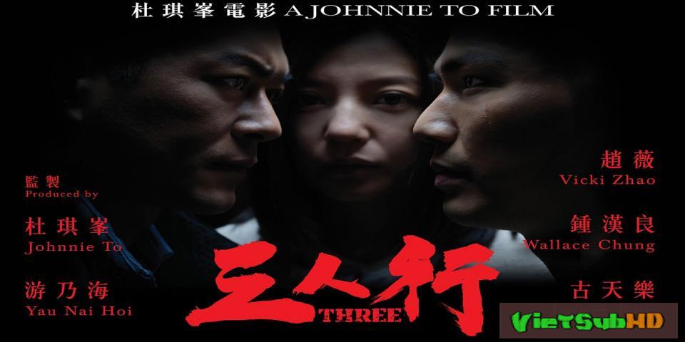 Phim Tam Nhân Hành VietSub HD | Three 2016