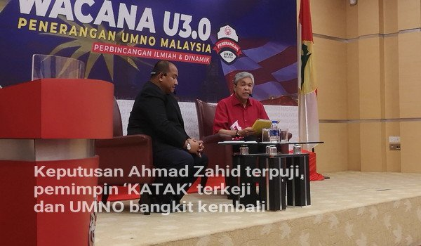 Keputusan Ahmad Zahid terpuji, pemimpin 'KATAK' terkeji dan UMNO bangkit kembali
