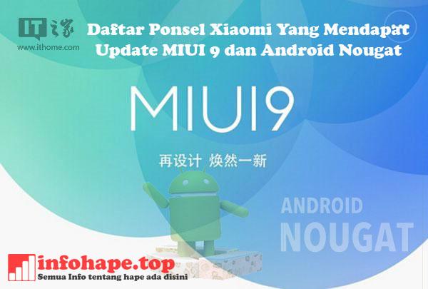 Daftar Ponsel Xiaomi Yang Mendapat Update MIUI 9 dan Android Nougat