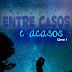Primeiro livro: Entre Casos e Acasos  #1 - Sâmela Faria